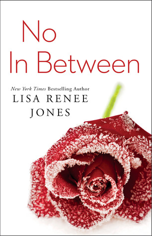 Goodreads Shelf Tour: No In Between by Lisa Renee Jones